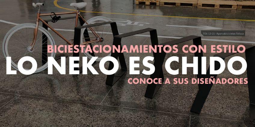 Neko Mexico, Bicitekas, diseño urbano, biciestacionamientos